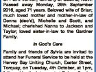 GARDNER, Sylvia Margaret Of Point Vernon; formerly of Cooma, NSW. Passed away Monday, 26th September 2016, aged 71 years. Beloved wife of Brian; much loved mother and mother-in-law of Donna (dec'd), Michelle and Scott, and Michael; cherished Nanna to Jackson and Taylor; loved sister-in-law to the Gardner Family. In ...