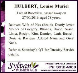 HULBERT, Louise Muriel Late of Raceview, passed away on 27/09/2016, aged 78 years. Beloved Wife of N...