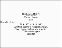 Helen Joy Gray 21.4.1955 ~ 28.10.2015 Another Beautiful Angel in heaven. Your partner in love and...