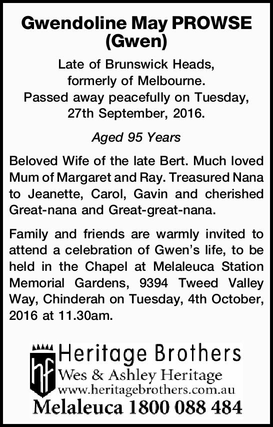 Gwendoline May PROWSE (Gwen) Late of Brunswick Heads, formerly of Melbourne. Passed away peaceful...