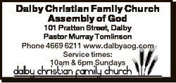Dalby Christian Family Church Assembly of God 101 Pratten Street, Dalby Pastor Murray Tomlinson Phon...
