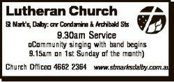 Lutheran Church St Mark's, Dalby: cnr Condamine & Archibald Sts 9.30am Service Community sin...