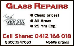 GLASS REPAIRS  Cheap prices!  All Areas  25 Yrs Exp. Call Shane: 0412 166 018 QBCC:1247053 Mobile Ef...