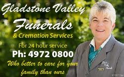 Gladstone Valley Funerals F & Cremation Services For 24 hour service Ph: 4972 0800 Who better to...