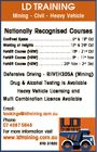 LD TRAINING Mining - Civil - Heavy Vehicle Nationally Recognised Courses Confined Space ........................................ 5st & 19th Oct Working at Heights ................................. 12th & 26th Oct Forklift Course (HRW) .............................. 19th - 21st Oct Forklift Course (HRW) ............................... 9th - 11th Nov Forklift Course (HRW) ....................... 30th Nov - 2nd Dec Defensive Driving - RIIVEH305A (Mining) Drug & Alcohol Testing Is Available Heavy Vehicle ...