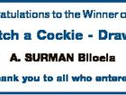 Congratulations to the Winner of the Catch a Cockie - Draw 7 A. SURMAN Biloela Thank you to all who entered.