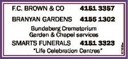 "F.C. BROWN & CO 4151 3357 BRANYAN GARDENS 4155 1302 SmARtS FuNERAlS 4151 3323 ""life Celebra..."