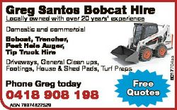 Greg Santos Bobcat Hire Domestic and commercial Bobcat, Trencher, Post Hole Auger, Tip Truck Hire Dr...