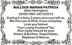 BULLOCK MARIAN PATRICIA (Nee Harrington) 23/05/195403/10/2014 Darling it's been 2 years since yo...