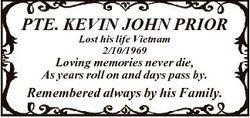 PTE. KEVIN JOHN PRIOR Lost his life Vietnam 2/10/1969 Loving memories never die, As years roll on an...