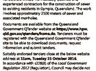 GYMPIE REGIONAL COUNCIL SOUTHSIDE SEWERAGE STAGE 7 REQUEST FOR TENDER 2016-2017-T005 Tenders are invited from suitably qualified and experienced contractors for the construction of sewer to existing residents in Gympie, Queensland. The work involves approximately 2100 meters of sewer and associated manholes. Documents are available from the Queensland Government QTender ...
