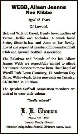 WEBB, Aileen Jeanne Nee Klibbe Aged 48 Years Of Lowood. Beloved Wife of David, Dearly loved mother o...
