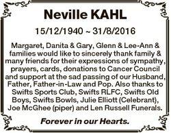 Neville KAHL 15/12/1940  31/8/2016 Margaret, Danita & Gary, Glenn & Lee-Ann & families w...