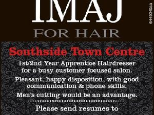6449349aa FOR HAIR Southside Town Centre 1st/2nd Year Apprentice Hairdresser for a busy customer focused salon. Pleasant, happy disposition, with good communication & phone skills. Men's cutting would be an advantage. Please send resumes to imajforhair13@gmail.com P: 5482 4625