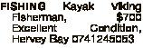 FISHING Kayak Viking Fisherman, $700 Excellent Condition, Hervey Bay 0741245053