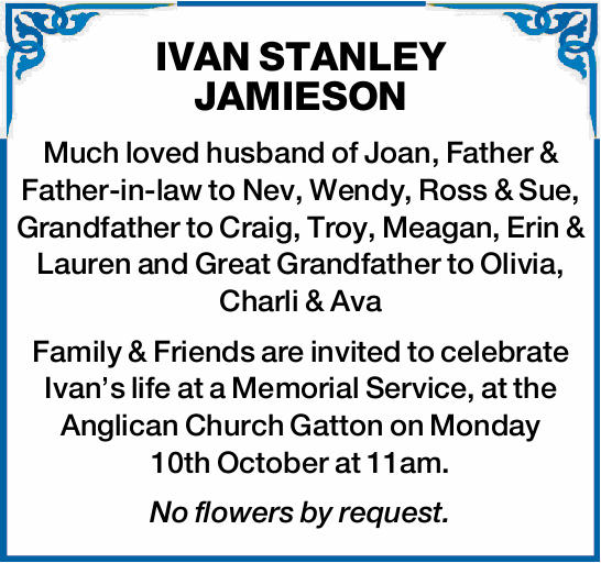Much loved husband of Joan, Father & Father-in-law to Nev, Wendy, Ross & Sue, Grand...