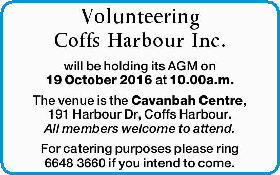 will be holding its AGM on 19 October 2016 at 10.00a.m. The venue is the Cavanbah Centre, 191 Har...