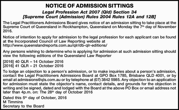 NOTICE OF ADMISSION SITTINGS Legal Profession Act 2007 (Qld) Section 34 [Supreme Court (Admission...