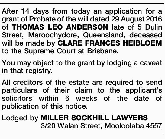 After 14 days from today an application for a grant of Probate of the will dated 29 August 2016 o...