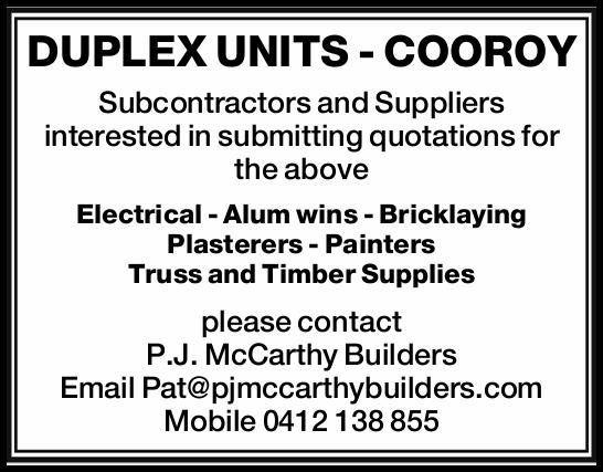 DUPLEX UNITS - COOROY Subcontractors and Suppliers interested in submitting quotations for the ab...