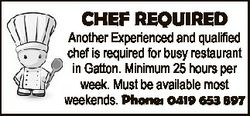 CHEF REQUIRED Another Experienced and qualified chef is required for busy restaurant in Gatton. Mini...