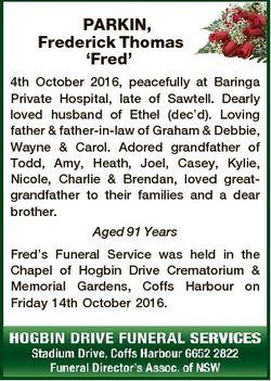PARKIN, Frederick Thomas `Fred' 4th October 2016, peacefully at Baringa Private Hospital, late o...