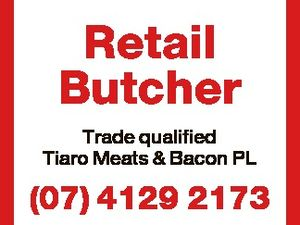 Retail Butcher Trade qualified Tiaro Meats & Bacon PL 