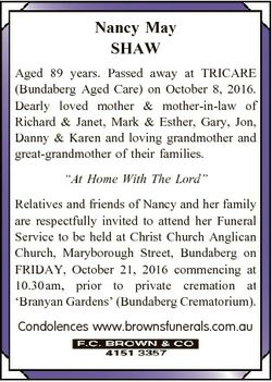 Nancy May SHAW Aged 89 years. Passed away at TRICARE (Bundaberg Aged Care) on October 8, 2016. Dearl...