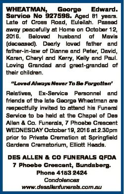 WHEATMAN, George Edward. Service No 927598. Aged 81 years. Late of Cross Road, Euleilah. Passed away...