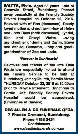 WATTS, Elvie. Aged 88 years. Late of Goodwin Street, Bundaberg. Passed away peacefully at the Friend...