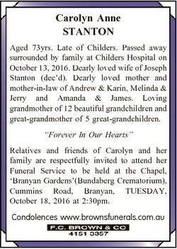 Carolyn Anne STANTON Aged 73yrs. Late of Childers. Passed away surrounded by family at Childers Hosp...