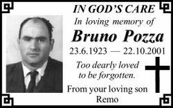 IN GOD'S CARE In loving memory of Bruno Pozza 23.6.1923 — 22.10.2001 Too dearly loved...
