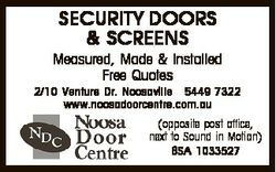 SECURITY DOORS & SCREENS Measured, Made & Installed Free Quotes 2/10 Venture Dr. Noosaville...