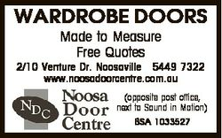 WARDROBE DOORS Made to Measure Free Quotes 2/10 Venture Dr. Noosaville 5449 7322 www.noosadoorcentre...