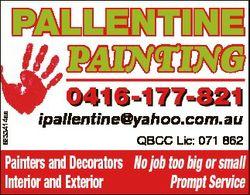 6233414aa PALLENTINE PAINTING 0416-177-821 ipallentine@yahoo.com.au QBCC Lic: 071 862 Painters and D...