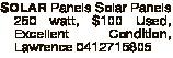 SOLAR Panels Solar Panels 250 watt, $100 Used, Excellent Condition, Lawrence 0412715805