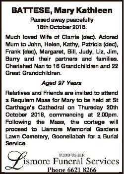 BATTESE, Mary Kathleen Passed away peacefully 16th October 2016. Much loved Wife of Clarrie (dec). A...