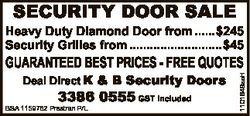 SECURITY DOOR SALE Heavy Duty Diamond Door from ......$245 Security Grilles from ......................