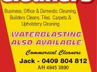 Business, Office & Domestic Cleaning, Builders Cleans, Tiles, Carpets & Upholstery Cleaning WATERBLASTING ALSO AVAILABLE Commercial Cleaners Jack - 0409 804 812 A/H 4945 3890 E: etwellcommercial@bigpond.com