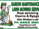 GARDEN MAINTENANCE & LAWN MOWING SERVICE Now servicing Casino & Kyogle Give Windara a call Ph 6662 3800 6401385aa Supporting your local disability service provider