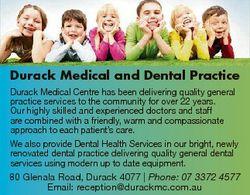 Durack Medical and Dental Practice Durack Medical Centre has been delivering quality general practic...