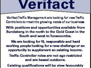 Traffic Controllers Verifact VerifactTraffic Management are looking for newTraffic Controllers to meet the growing needs of our business. With positions and opportunities available from Bundaberg in the north to the Gold Coast in the South and west toToowoomba. We are looking for fit, responsible and hard working people looking for ...