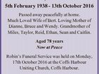 SAUNDERS, Robin Jennifer. 5th February 1938 - 13th October 2016 Passed away peacefully at home. Much Loved Wife of Bert. Loving Mother of Dianne, Bruce and Wendy. Grandmother of Miles, Taylor, Reid, Ethan, Sean and Caitlin. Aged 78 years Now at Peace Robin's Funeral Service was held on Monday, 17th ...