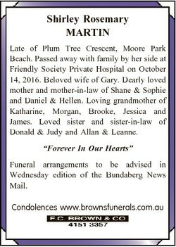 Shirley Rosemary MARTIN Late of Plum Tree Crescent, Moore Park Beach. Passed away with family by her...