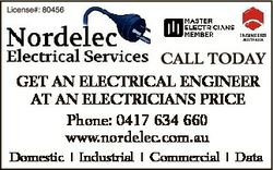 CALL TODAY GET AN ELECTRICAL ENGINEER AT AN ELECTRICIANS PRICE Phone: 0417 634 660 www.nordelec.com....