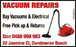 Bay Vacuums & Electrical Free Pick up & Returns Don 0488 998 983 22 Jasmine Ct, Dundowran Be...