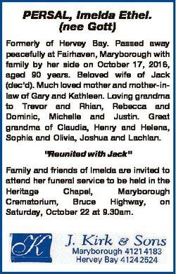 PERSAL, Imelda Ethel. (nee Gott) Formerly of Hervey Bay. Passed away peacefully at Fairhaven, Marybo...