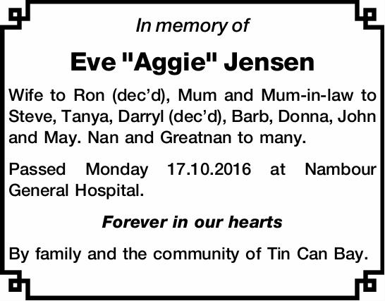 """In memory of   Eve """"Aggie"""" Jensen   Wife to Ron (dec'd), Mum and Mum-in-l..."""
