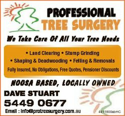 We Take Care Of All Your Tree Needs * Land Clearing * Stump Grinding * Shaping & Deadwooding * F...