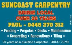 BRIBIE LOCAL OVER 30 YEARS PAUL - 0448 270 312 5478318ab SUNCOAST CARPENTRY * Fencing * Pergolas * D...